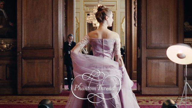 PHANTOM THREAD – Official Trailer [HD]